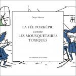 La fée Porképic contre les mousquetaires toxiques