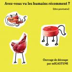 Pré-commande «Avez-vous vu les humains récemment ?» par mIGASTUMI